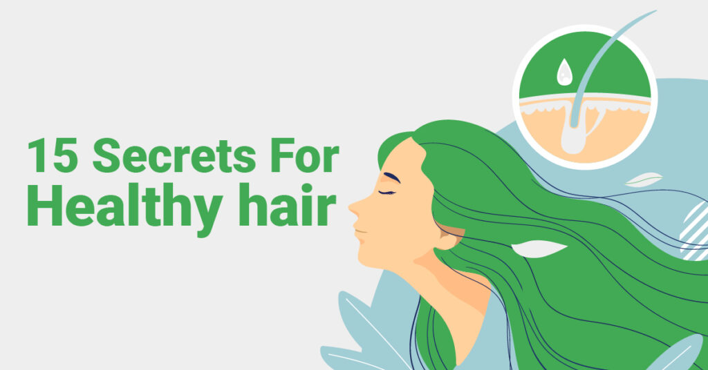 15 Secrets For Healthy hair